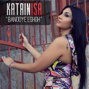 15) Katrin Isa / Banooye Eshigh